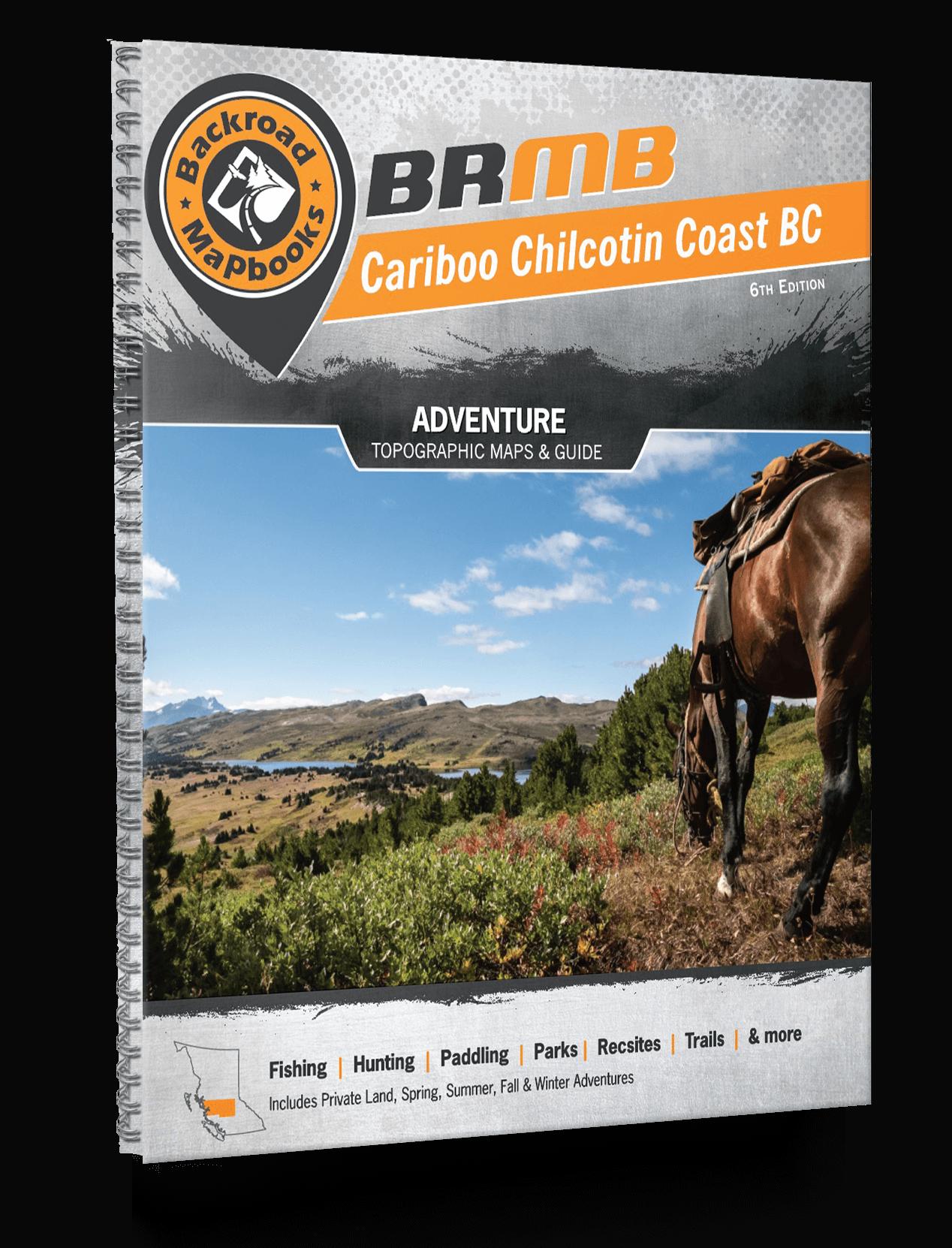 Cariboo Chilcotin Coast BC - 6th Edition